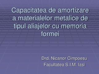 Capacitatea de amortizare a materialelor metalice de tipul aliajelor cu memoria formei