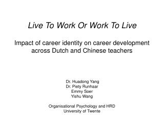 Dr. Huadong Yang Dr. Piety Runhaar  Emmy Soer  Yishu Wang Organisational Psychology and HRD