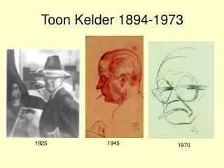 Toon Kelder 1894-1973