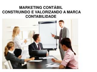 MARKETING CONT�BIL  CONSTRUINDO E VALORIZANDO A MARCA CONTABILIDADE