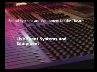 Sound Systems and Equipment for the Theatre