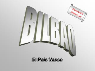 El Pa í s Vasco