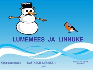 LUMEMEES  JA  LINNUKE