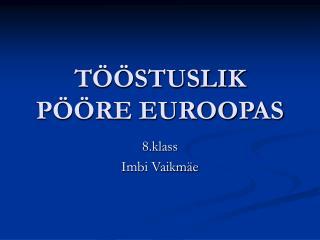 TÖÖSTUSLIK PÖÖRE EUROOPAS