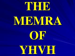 THE MEMRA  OF  YHVH