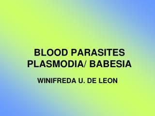 BLOOD PARASITES PLASMODIA/ BABESIA