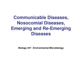 Communicable Diseases, Nosocomial Diseases, Emerging and Re-Emerging Diseases