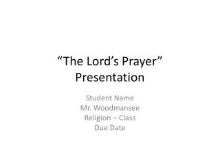 """The Lord's Prayer""  Presentation"