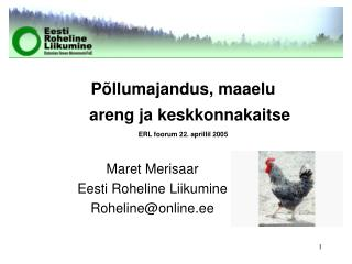 Põllumajandus, maaelu areng ja keskkonnakaitse ERL foorum 22. aprillil 2005