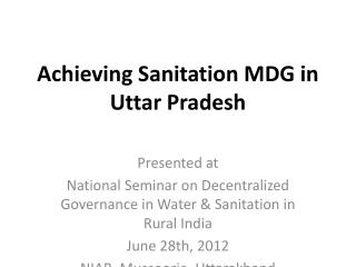 Achieving Sanitation MDG in Uttar Pradesh