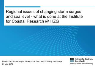 First CLISAP/KlimaCampus Workshop on Sea Level Variability and Change 27 May, 2013