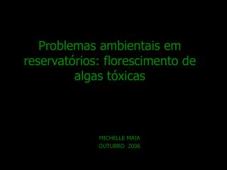 Problemas ambientais em reservatórios: florescimento de algas tóxicas