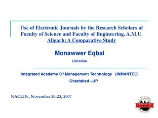Monawwer Eqbal  Librarian Integrated Academy Of Management Technology   (INMANTEC) Ghaziabad –UP
