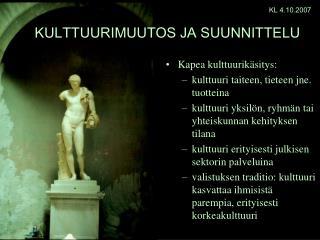 Kapea kulttuurikäsitys: kulttuuri taiteen, tieteen jne. tuotteina