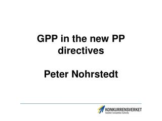 GPP in the new PP  directives Peter Nohrstedt