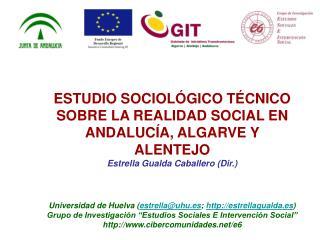 ESTUDIO SOCIOLÓGICO TÉCNICO SOBRE LA REALIDAD SOCIAL EN  ANDALUCÍA, ALGARVE Y ALENTEJO
