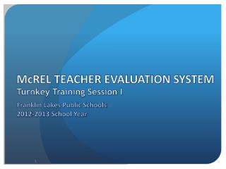 McREL TEACHER EVALUATION SYSTEM Turnkey Training Session  I