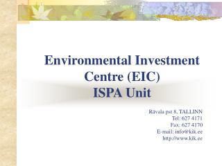 Environmental Investment Centre (EIC) ISPA Unit