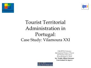 Tourist  Territorial Administration in Portugal: Case Study: Vilamoura XXI
