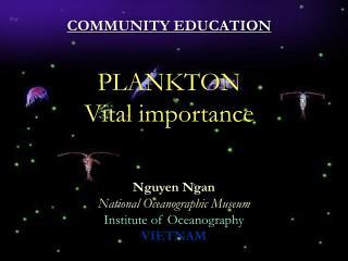 COMMUNITY EDUCATION PLANKTON Vital importance