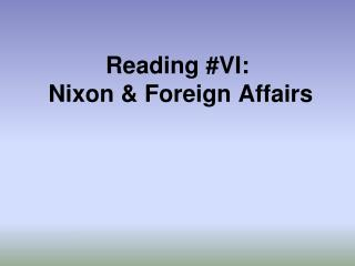 Reading #VI:  Nixon & Foreign Affairs