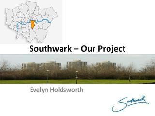 Southwark – Our Project