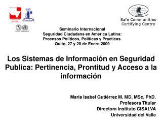 Los Sistemas de Información en Seguridad Publica: Pertinencia, Prontitud y Acceso a la información