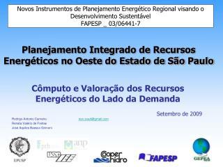 Cômputo e Valoração dos Recursos Energéticos do Lado da Demanda Setembro de 2009