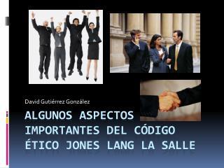 Algunos aspectos importantes del código ético Jones  Lang  La Salle