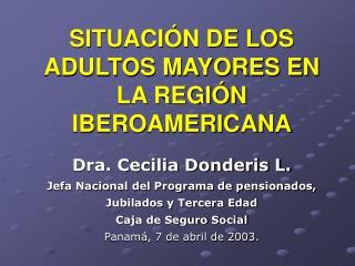 SITUACIÓN DE LOS ADULTOS MAYORES EN LA REGIÓN IBEROAMERICANA