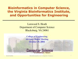 Bioinformatics in Computer Science, the Virginia Bioinformatics Institute, and Opportunities for Engineering
