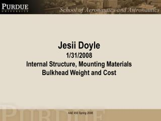Jesii Doyle 1/31/2008 Internal Structure, Mounting Materials Bulkhead Weight and Cost