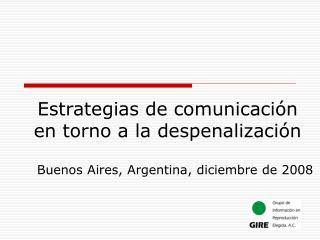 Estrategias de comunicación en torno a la despenalización
