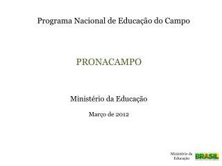 Ministério da Educação Março de 2012