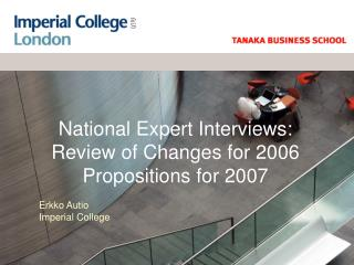 National Expert Interviews:  Review of Changes for 2006  Propositions for 2007
