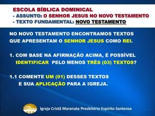 ESCOLA BÍBLICA DOMINICAL - ASSUNTO:  O SENHOR JESUS NO NOVO TESTAMENTO
