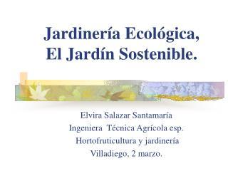 Jardinería Ecológica, El Jardín Sostenible.