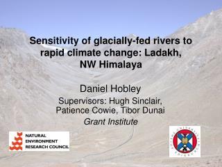 Daniel Hobley Supervisors: Hugh Sinclair, Patience Cowie, Tibor Dunai Grant Institute
