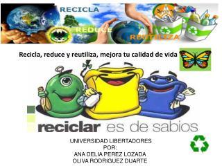 Recicla, reduce y reutiliza, mejora tu calidad de vida