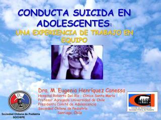 CONDUCTA SUICIDA EN ADOLESCENTES : UNA EXPERIENCIA DE TRABAJO EN EQUIPO