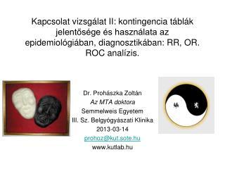 Dr. Prohászka Zoltán Az MTA doktora Semmelweis Egyetem  III. Sz. Belgyógyászati Klinika 2013-03-14