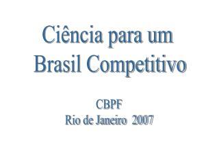 Ci�ncia para um  Brasil Competitivo
