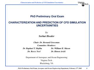 PhD Preliminary Oral Exam CHARACTERIZATION AND PREDICTION OF CFD SIMULATION UNCERTAINITIES