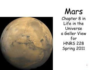 Mars Chapter 8 in Life in the Universe a Geller View for HNRS 228 Spring 2011