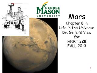 Mars Chapter 8 in Life in the Universe Dr. Geller�s View for HNRT 228 FALL 2013