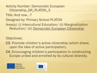 Activity Number: Democratic European Citizenship_GR_PLATON_3 Title: And now…?
