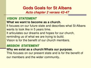 Gods Goals for St Albans Acts chapter 2 verses 42-47 VISION  STATEMENT