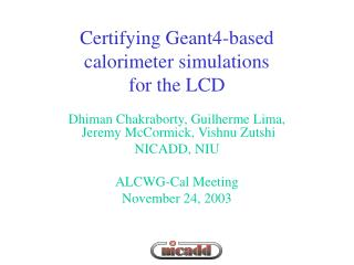 Certifying Geant4-based calorimeter simulations for the LCD