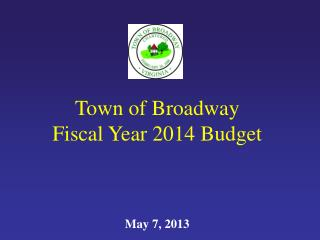 Town of Broadway  Fiscal Year 2014 Budget May 7, 2013
