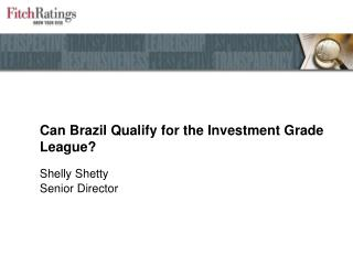 Can Brazil Qualify for the Investment Grade League?